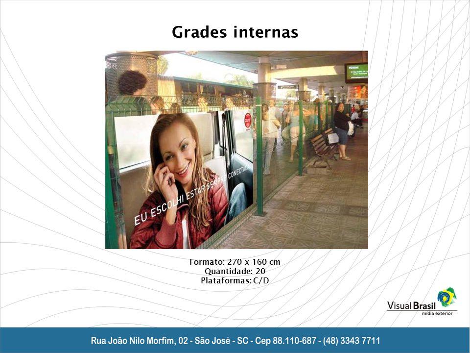Grades internas Formato: 270 x 160 cm Quantidade: 20 Plataformas: C/D