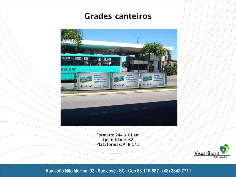 Grades canteiros Formato: 244 x 61 cm Quantidade: 62 Plataformas: A, B C/D