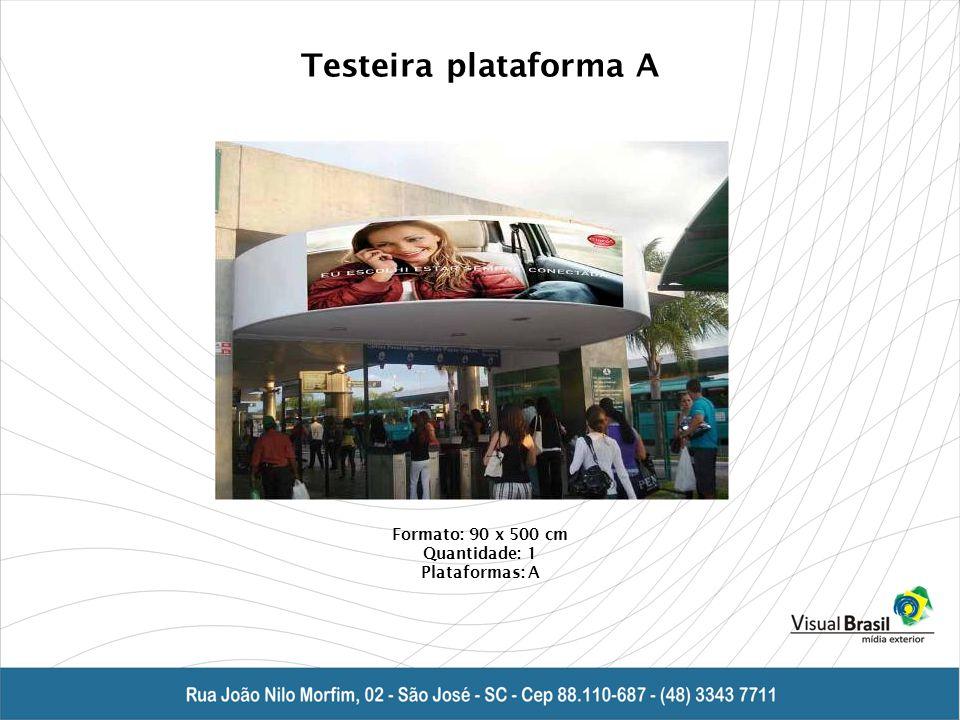 Testeira plataforma A Formato: 90 x 500 cm Quantidade: 1 Plataformas: A