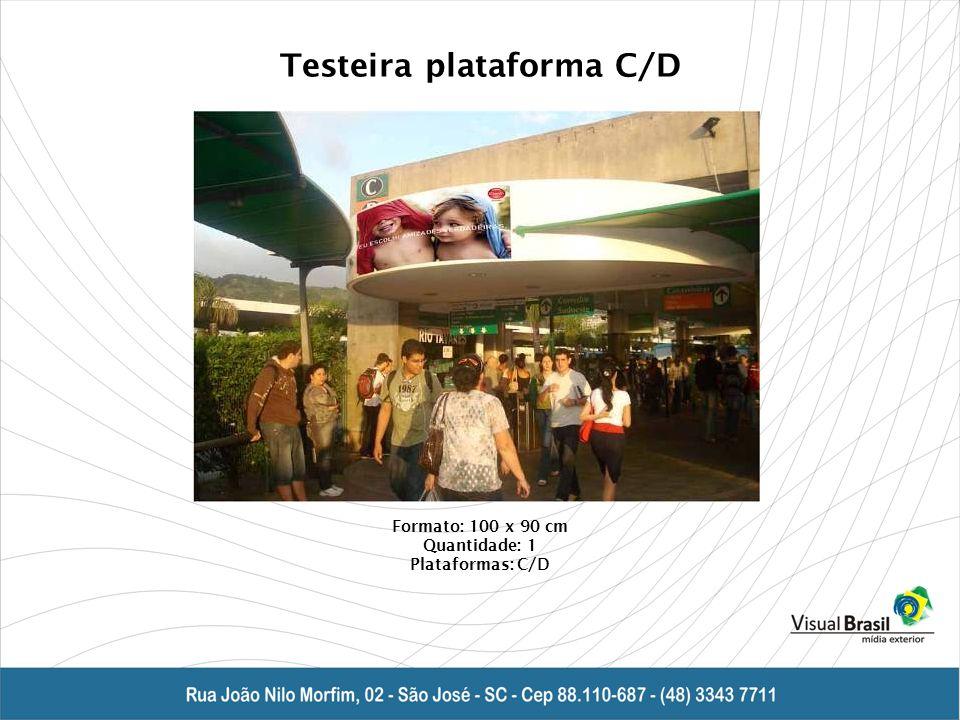 Testeira plataforma C/D Formato: 100 x 90 cm Quantidade: 1 Plataformas: C/D
