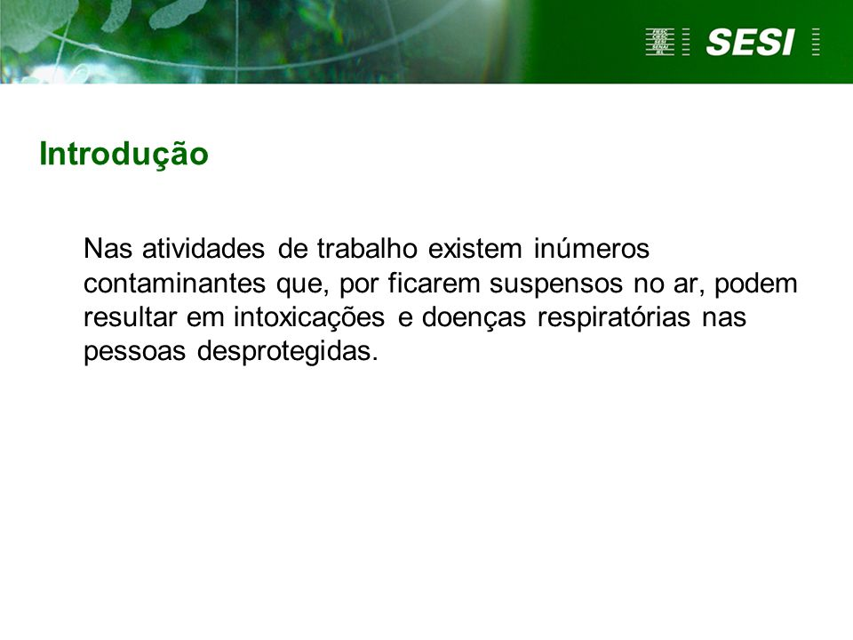 Principais doenças Asma ocupacional Pneumoconiose Doenças granulomatosas