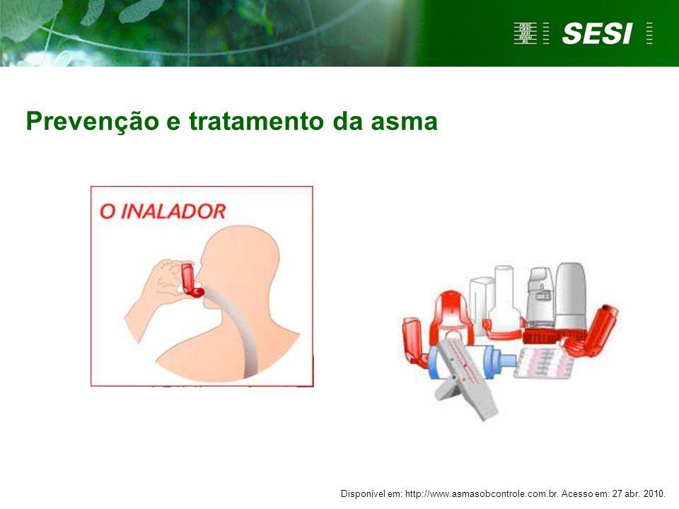 Prevenção e tratamento da asma Disponível em: http://www.asmasobcontrole.com.br. Acesso em: 27 abr. 2010.
