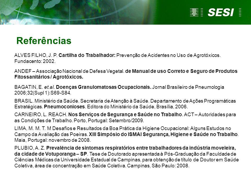 ALVES FILHO, J. P. Cartilha do Trabalhador: Prevenção de Acidentes no Uso de Agrotóxicos. Fundacento: 2002. ANDEF – Associação Nacional de Defesa Vege