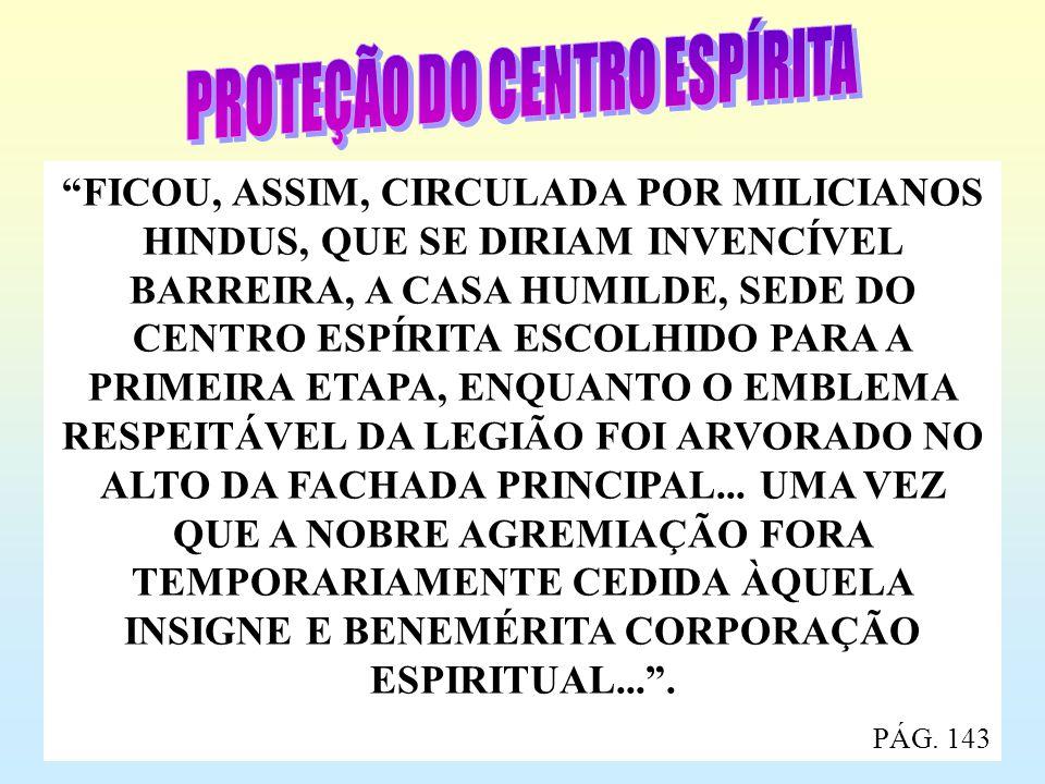 FICOU, ASSIM, CIRCULADA POR MILICIANOS HINDUS, QUE SE DIRIAM INVENCÍVEL BARREIRA, A CASA HUMILDE, SEDE DO CENTRO ESPÍRITA ESCOLHIDO PARA A PRIMEIRA ET
