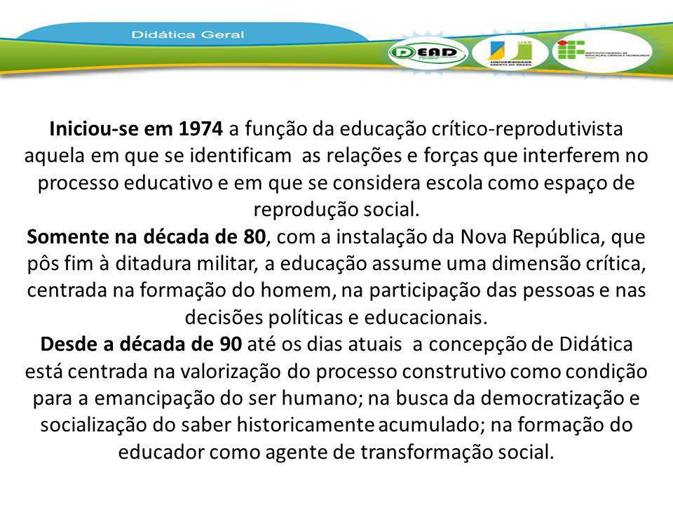 Iniciou-se em 1974 a função da educação crítico-reprodutivista aquela em que se identificam as relações e forças que interferem no processo educativo