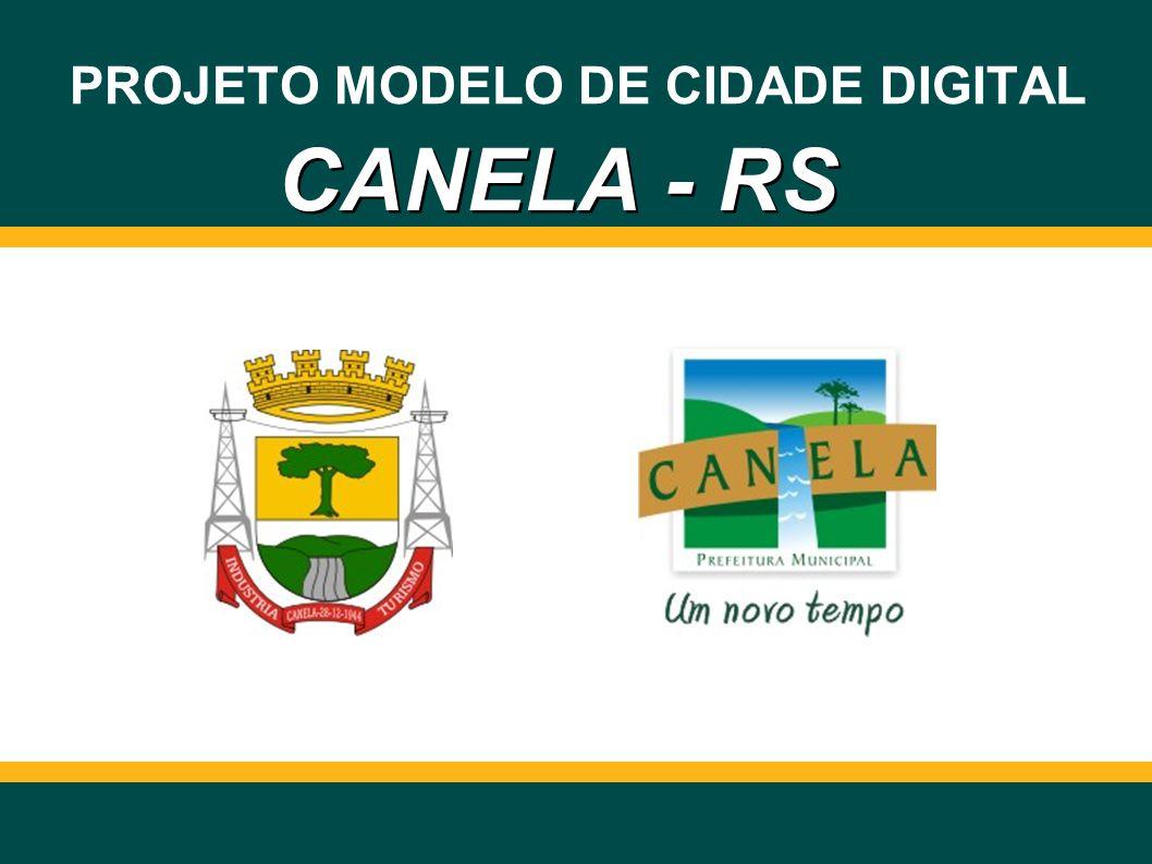 1ª Etapa – Piloto Governo Federal (Área de Livre Acesso) PROJETO MODELO DE CIDADE DIGITAL – CANELA / RS