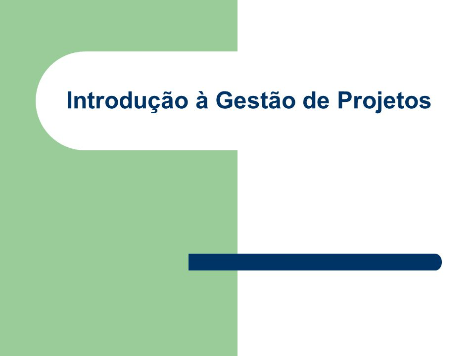 Introdução à Gestão de Projetos