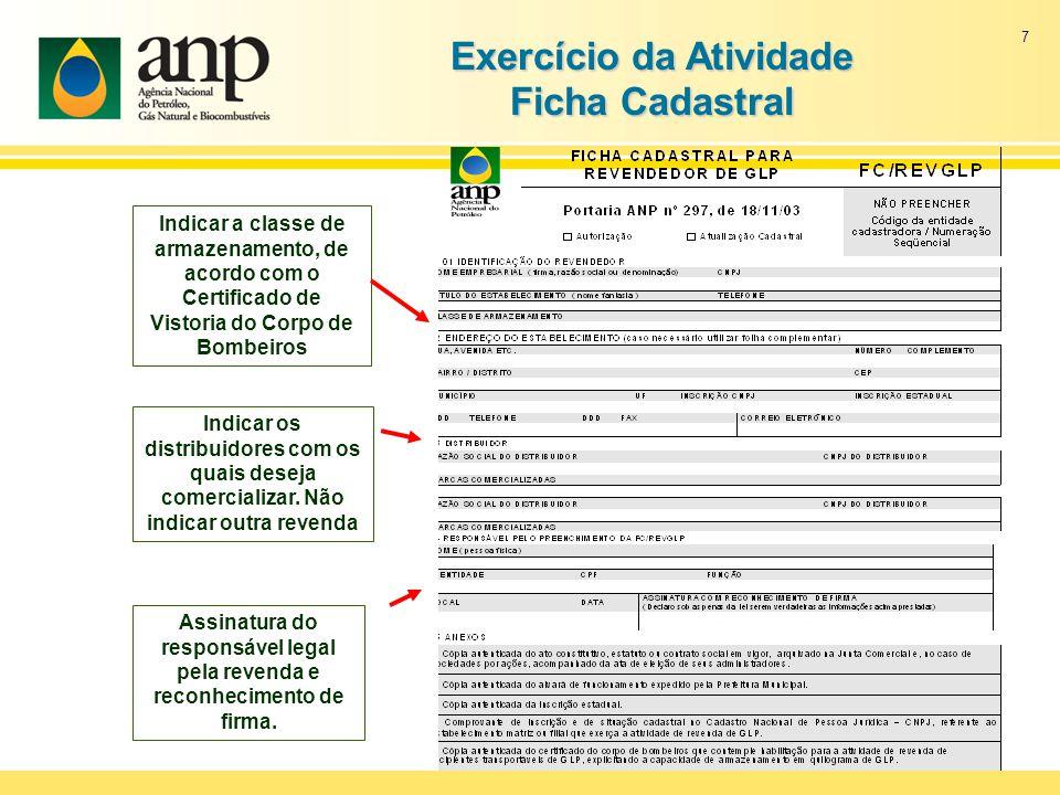 7 Exercício da Atividade Ficha Cadastral Assinatura do responsável legal pela revenda e reconhecimento de firma.