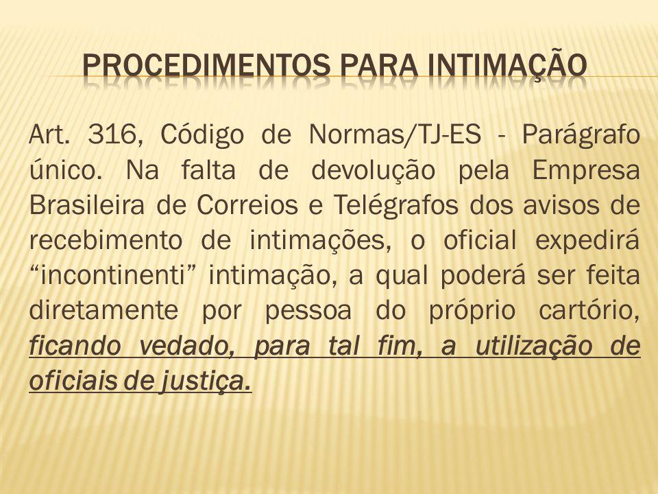 Art.316, Código de Normas/TJ-ES - Parágrafo único.