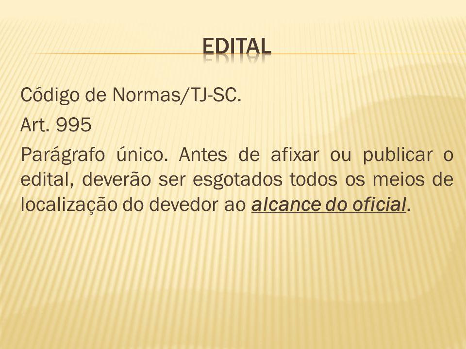 Código de Normas/TJ-SC.Art. 995 Parágrafo único.
