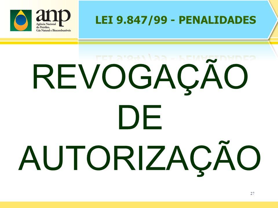 27 REVOGAÇÃO DE AUTORIZAÇÃO