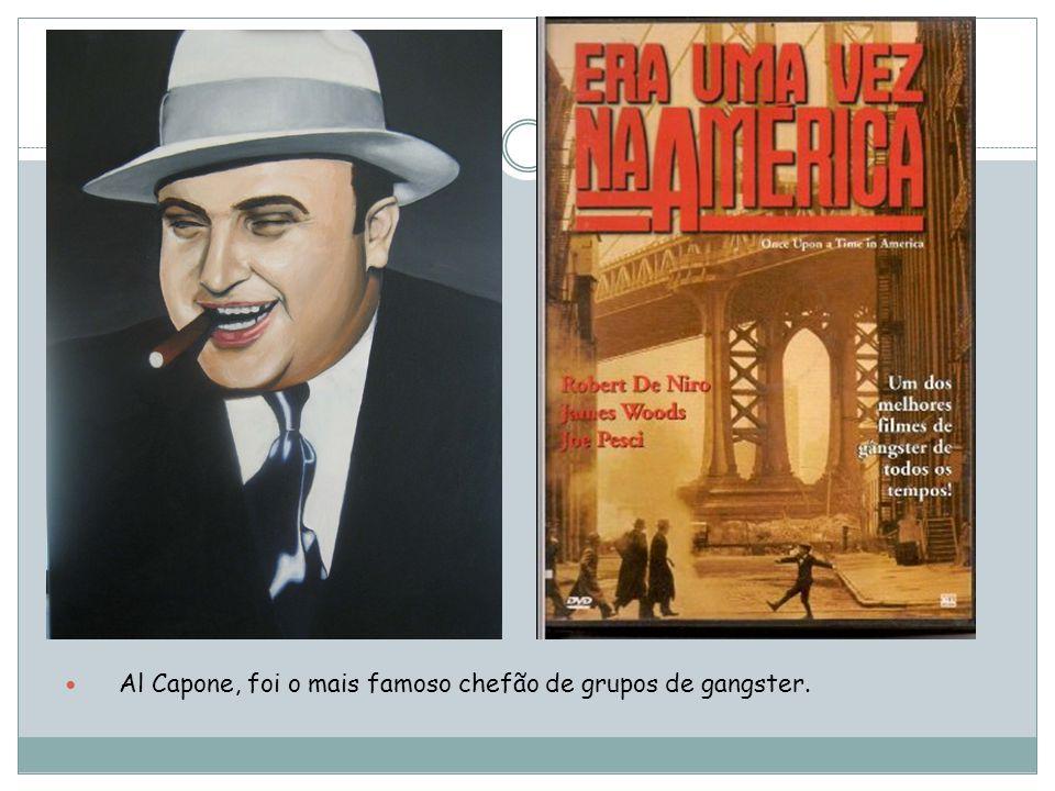 Al Capone, foi o mais famoso chefão de grupos de gangster.