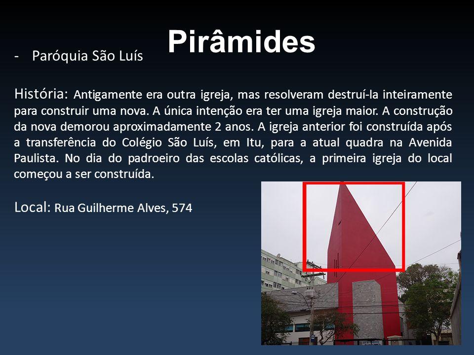 Pirâmides -Paróquia São Luís História: Antigamente era outra igreja, mas resolveram destruí-la inteiramente para construir uma nova. A única intenção