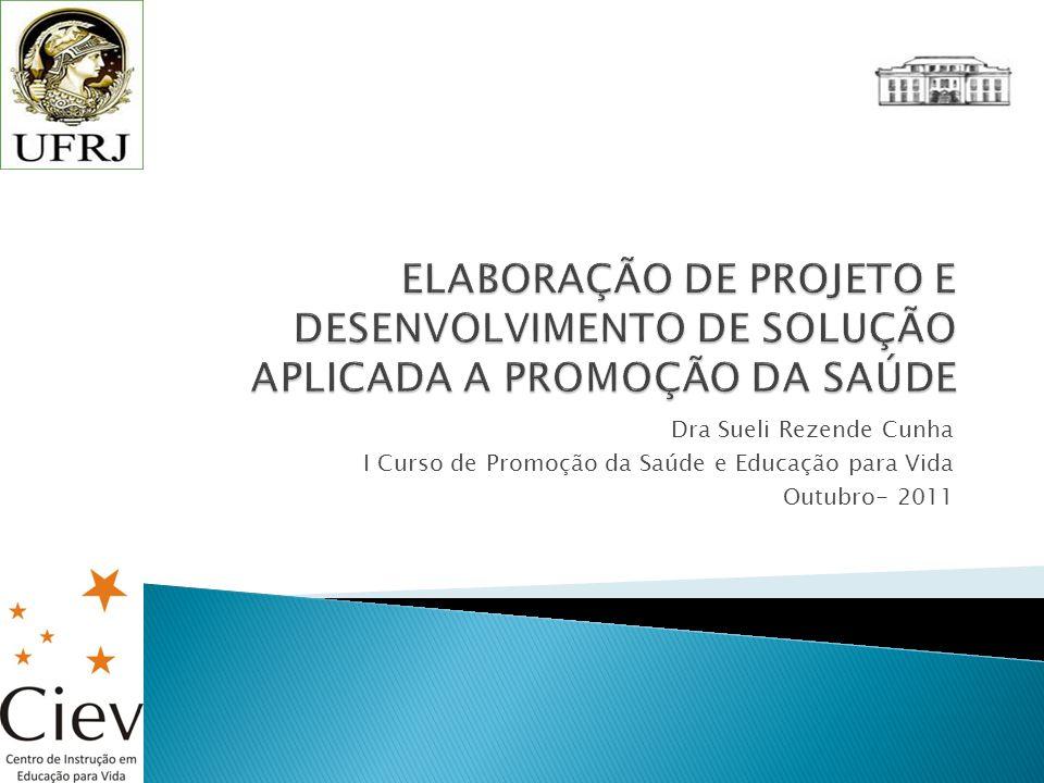 Dra Sueli Rezende Cunha I Curso de Promoção da Saúde e Educação para Vida Outubro- 2011