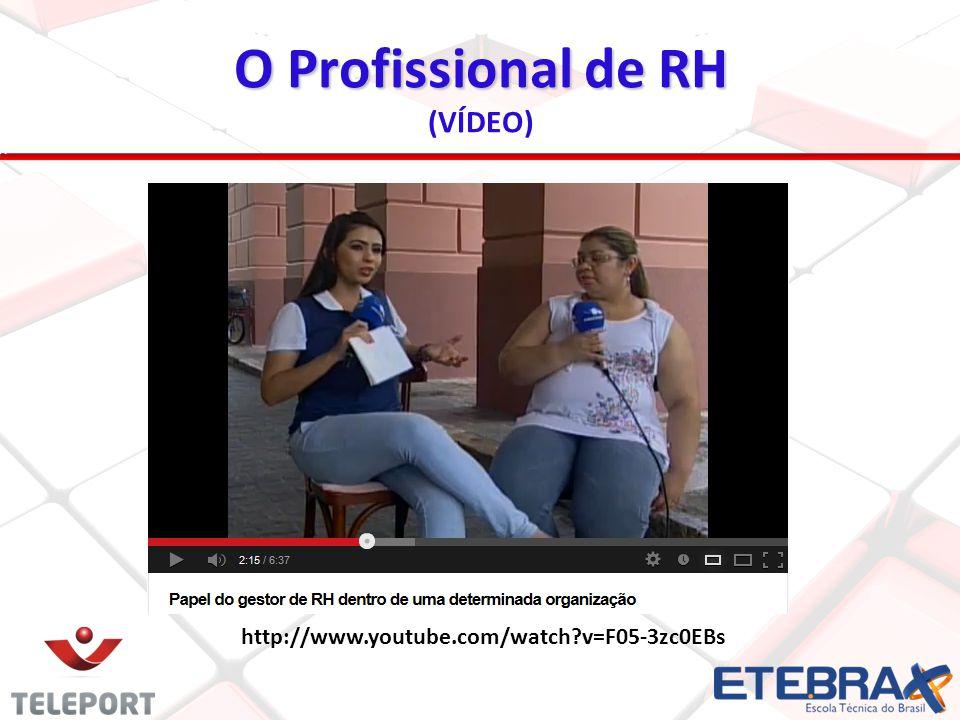http://www.youtube.com/watch?v=F05-3zc0EBs O Profissional de RH (VÍDEO)