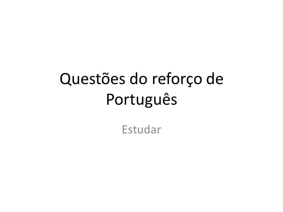 Questões do reforço de Português Estudar