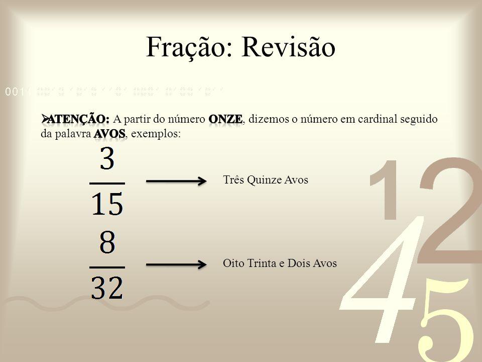 Fração: Simplificação da Fração Se o divisor é menor possível, a divisão fica mais fácil!!.