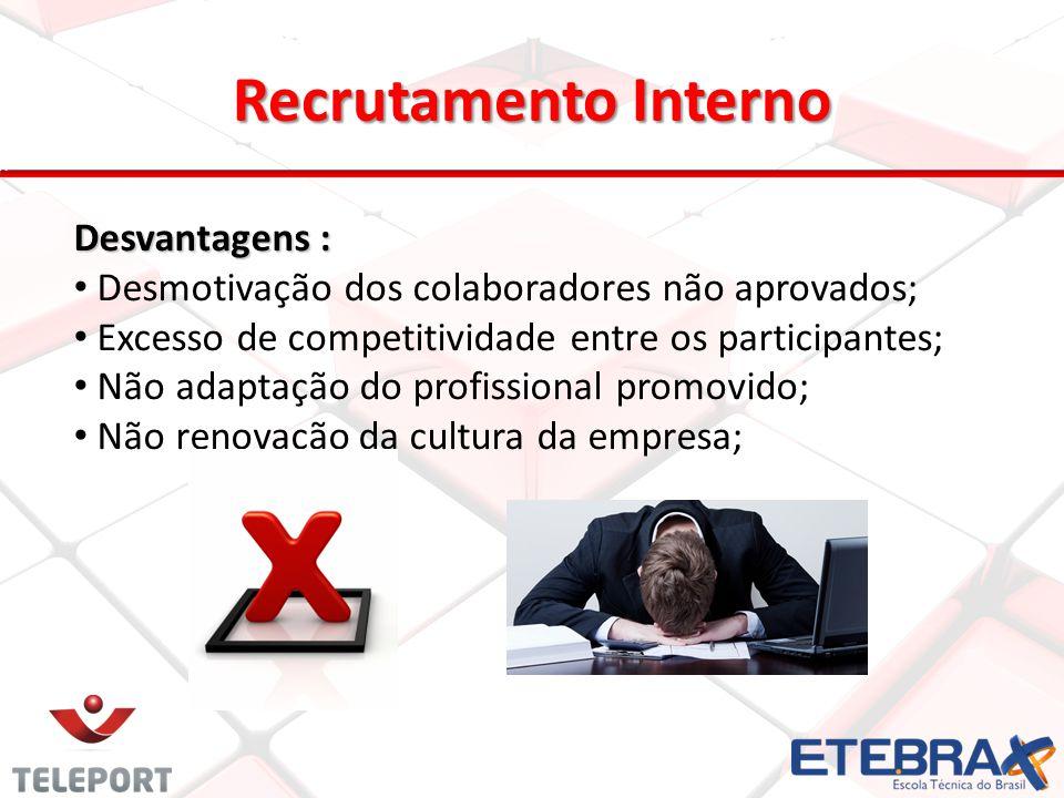 12 Desvantagens : Desmotivação dos colaboradores não aprovados; Excesso de competitividade entre os participantes; Não adaptação do profissional promo