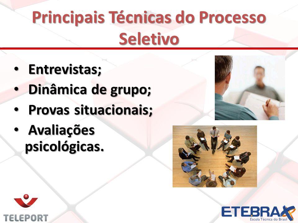 Principais Técnicas do Processo Seletivo Entrevistas; Entrevistas; Dinâmica de grupo; Dinâmica de grupo; Provas situacionais; Provas situacionais; Ava