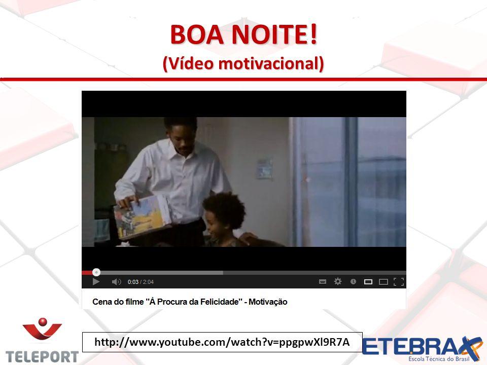 BOA NOITE! (Vídeo motivacional) http://www.youtube.com/watch?v=ppgpwXl9R7A