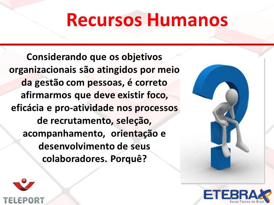 3 Considerando que os objetivos organizacionais são atingidos por meio da gestão com pessoas, é correto afirmarmos que deve existir foco, eficácia e p