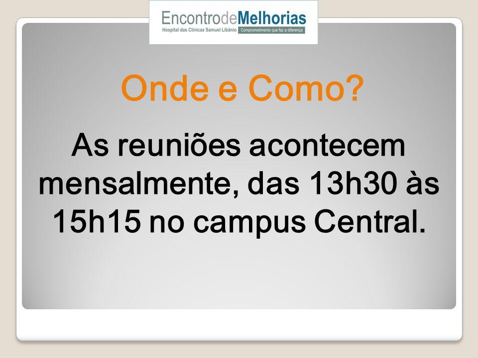 Onde e Como? As reuniões acontecem mensalmente, das 13h30 às 15h15 no campus Central.