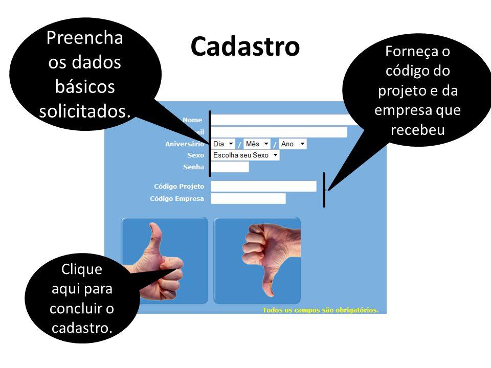 Verifique seu email O sistema vai lhe mandar um email para concluir o cadastro.