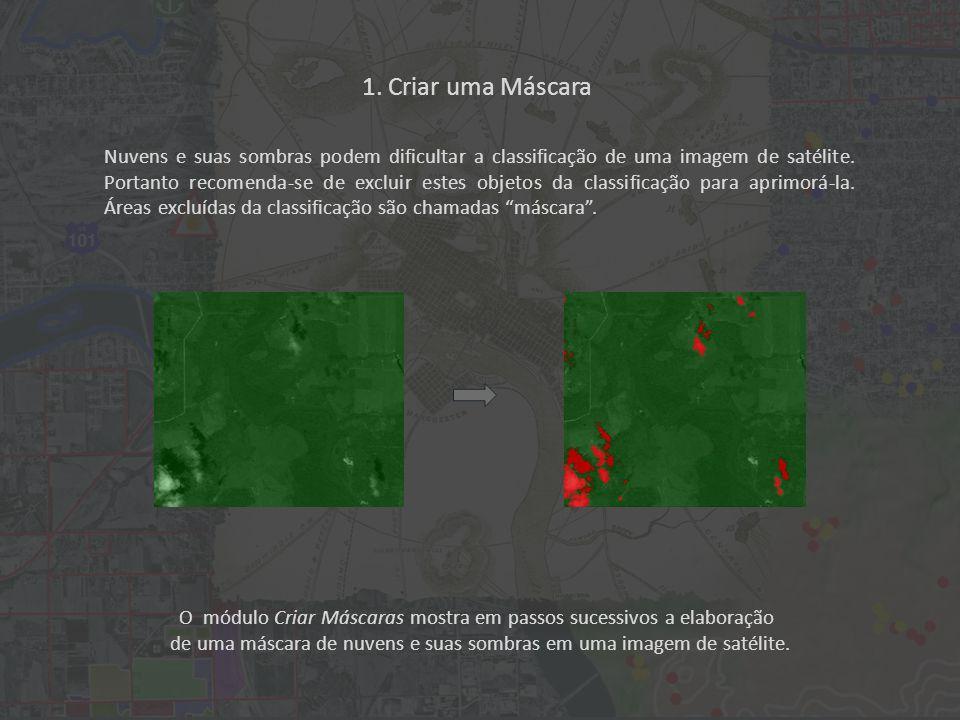 O módulo Criar Máscaras mostra em passos sucessivos a elaboração de uma máscara de nuvens e suas sombras em uma imagem de satélite.