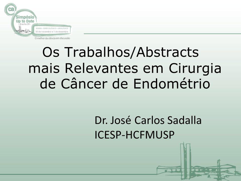 Os Trabalhos/Abstracts mais Relevantes em Cirurgia de Câncer de Endométrio Dr.