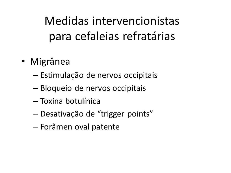 Medidas intervencionistas para cefaleias refratárias Cefaleia em Salvas – Bloqueio de nervos occipitais – Estimulação de nervos occipitais – Estimulação hipotalâmica