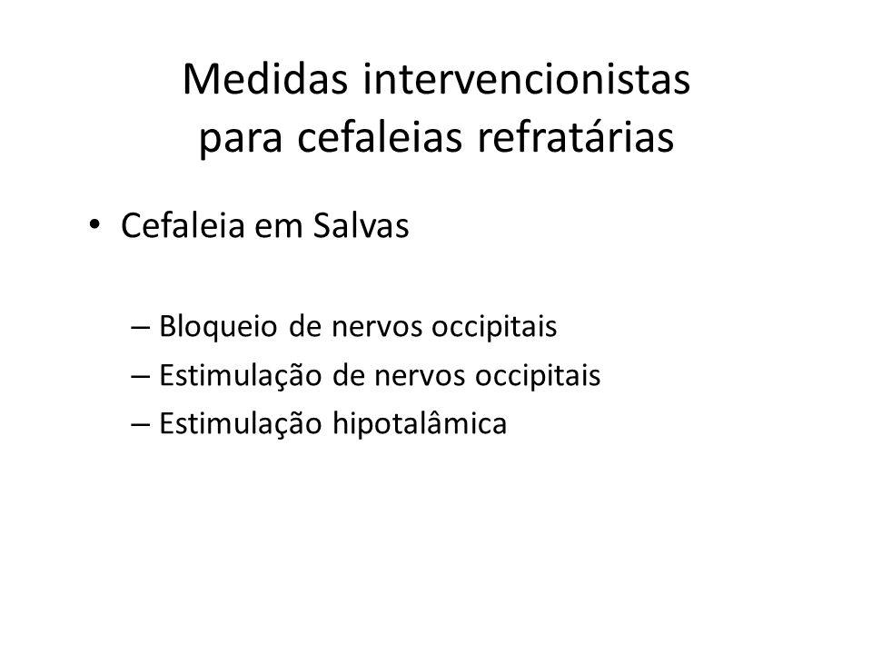Medidas intervencionistas para cefaleias refratárias Cefaleia Cervicogênica – Bloqueio de nervos occipitais – Estimulação de nervos occipitais