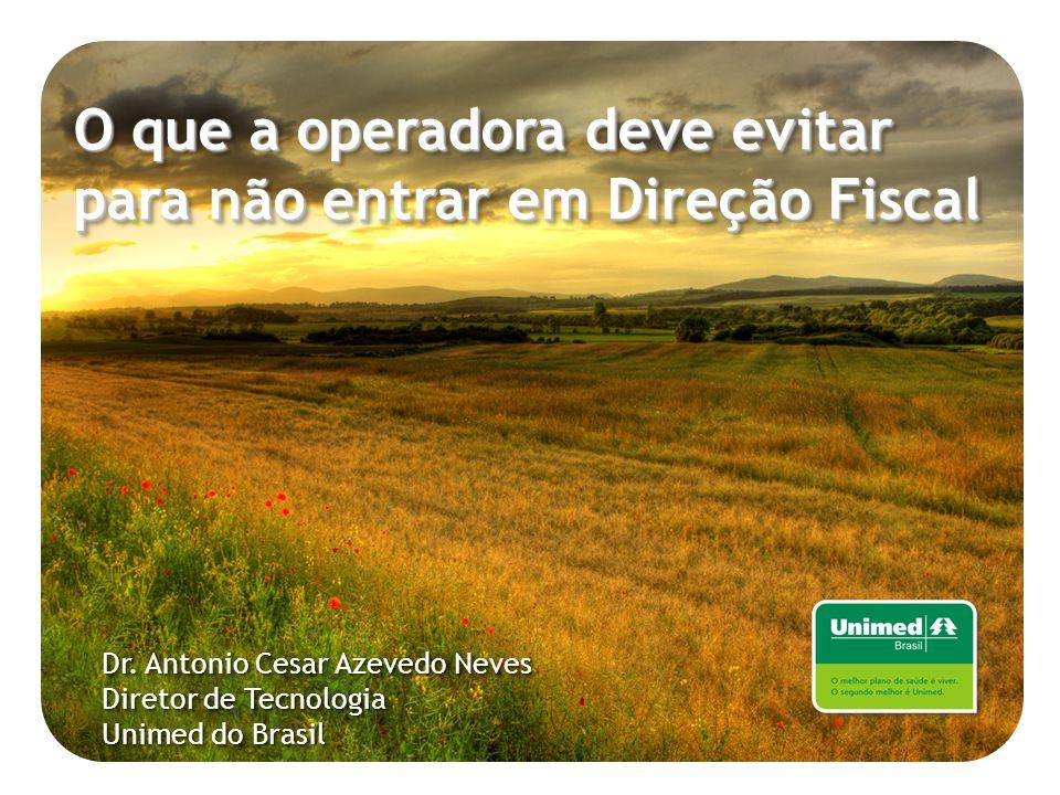 Dr.Antonio Cesar Azevedo Neves Diretor de Tecnologia Unimed do Brasil Dr.