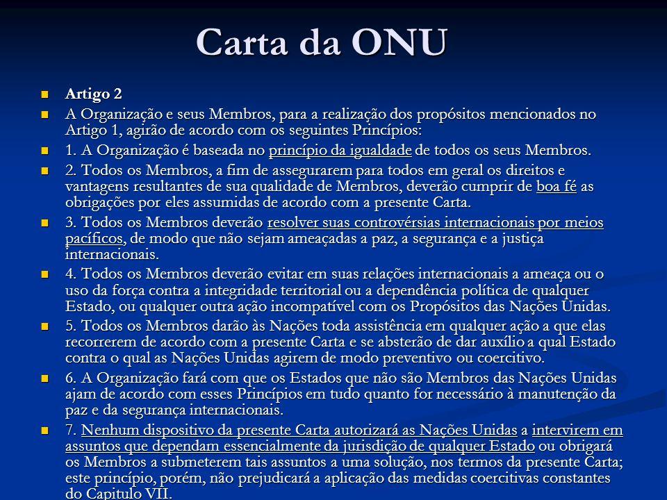 Carta da ONU Artigo 2 Artigo 2 A Organização e seus Membros, para a realização dos propósitos mencionados no Artigo 1, agirão de acordo com os seguint