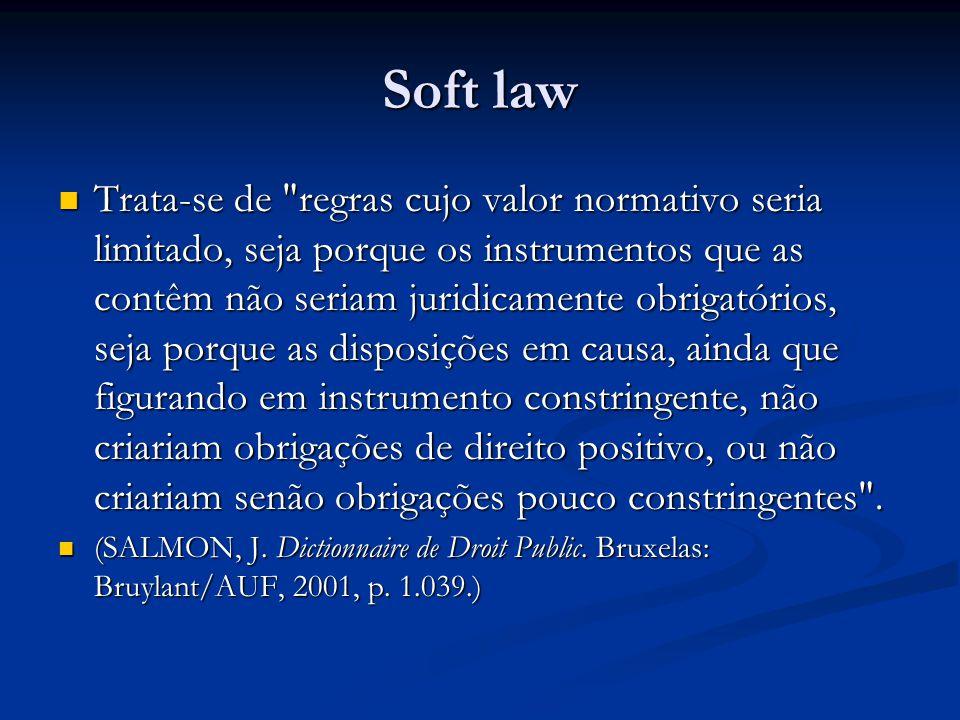 Soft law Trata-se de