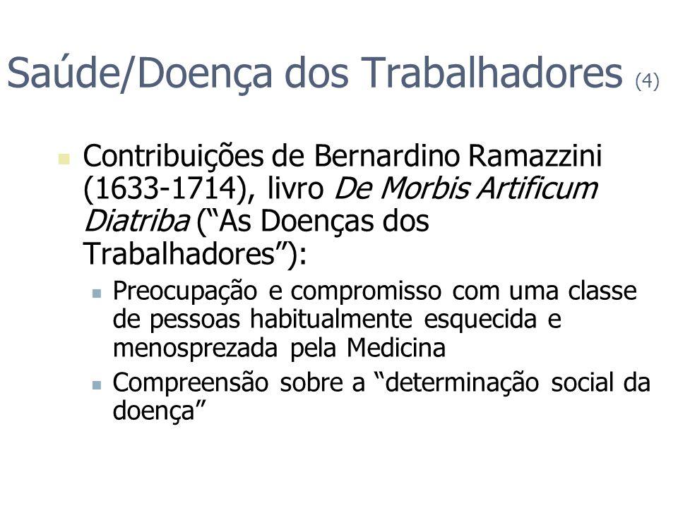 Saúde/Doença dos Trabalhadores (4) Contribuições de Bernardino Ramazzini (1633-1714), livro De Morbis Artificum Diatriba (As Doenças dos Trabalhadores