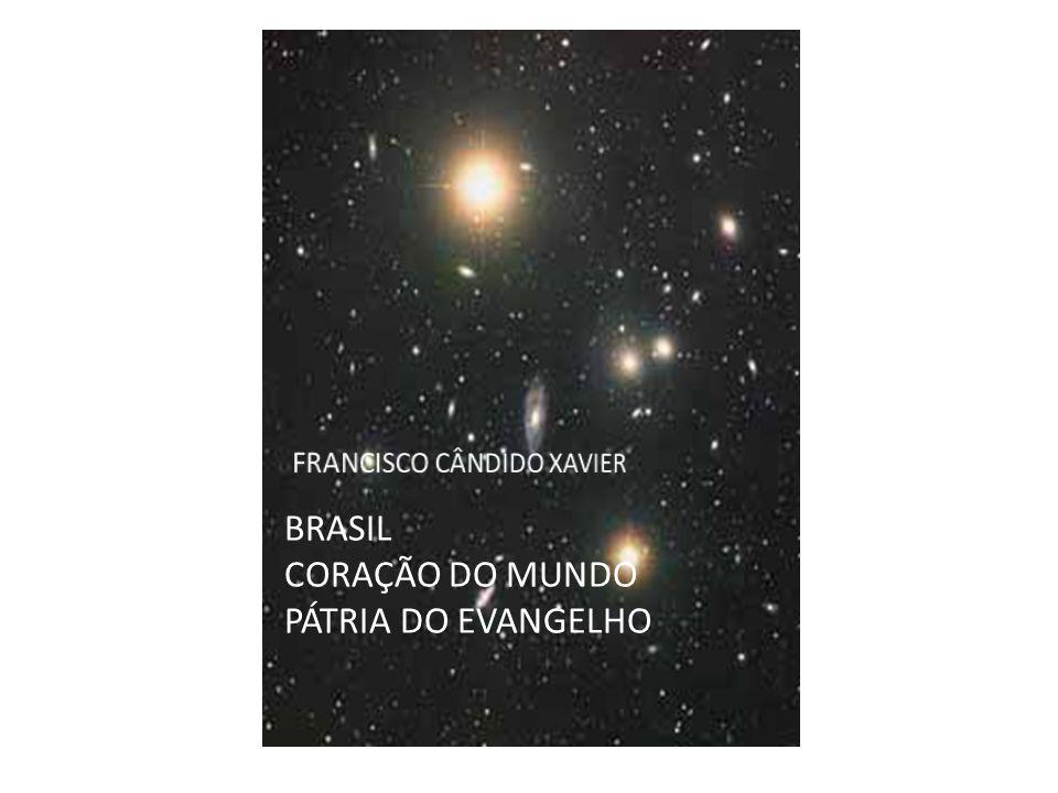 BRASIL CORAÇÃO DO MUNDO PÁTRIA DO EVANGELHO