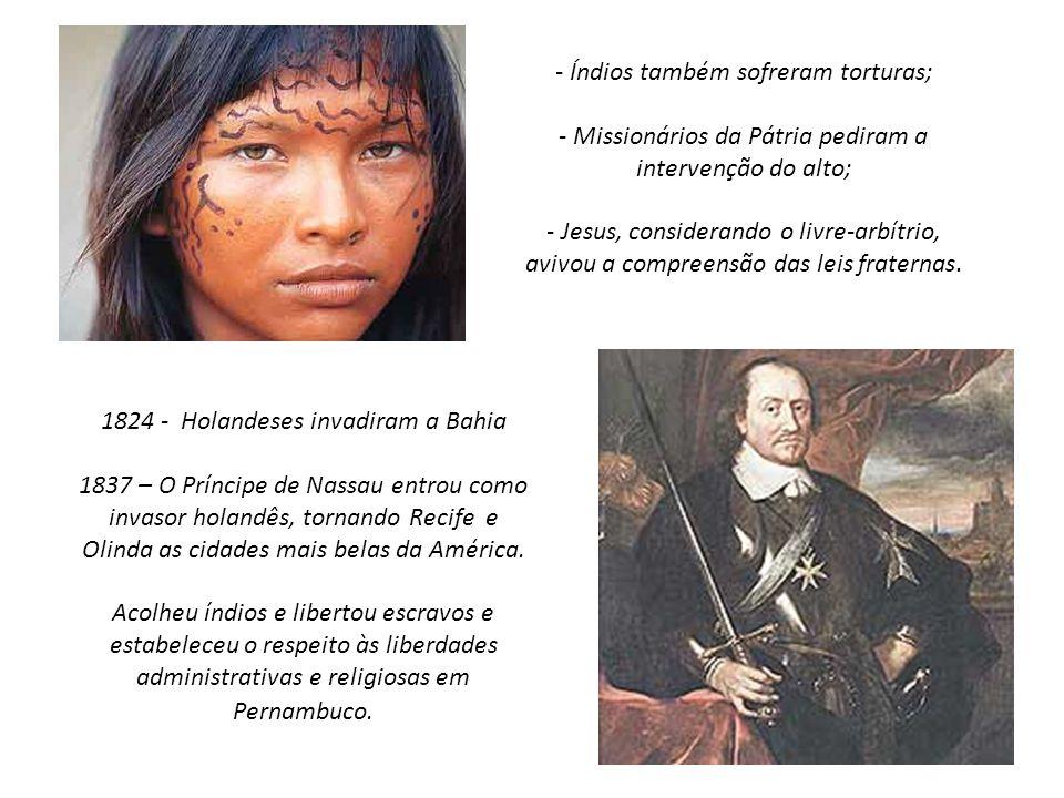 - Índios também sofreram torturas; - Missionários da Pátria pediram a intervenção do alto; - Jesus, considerando o livre-arbítrio, avivou a compreensã