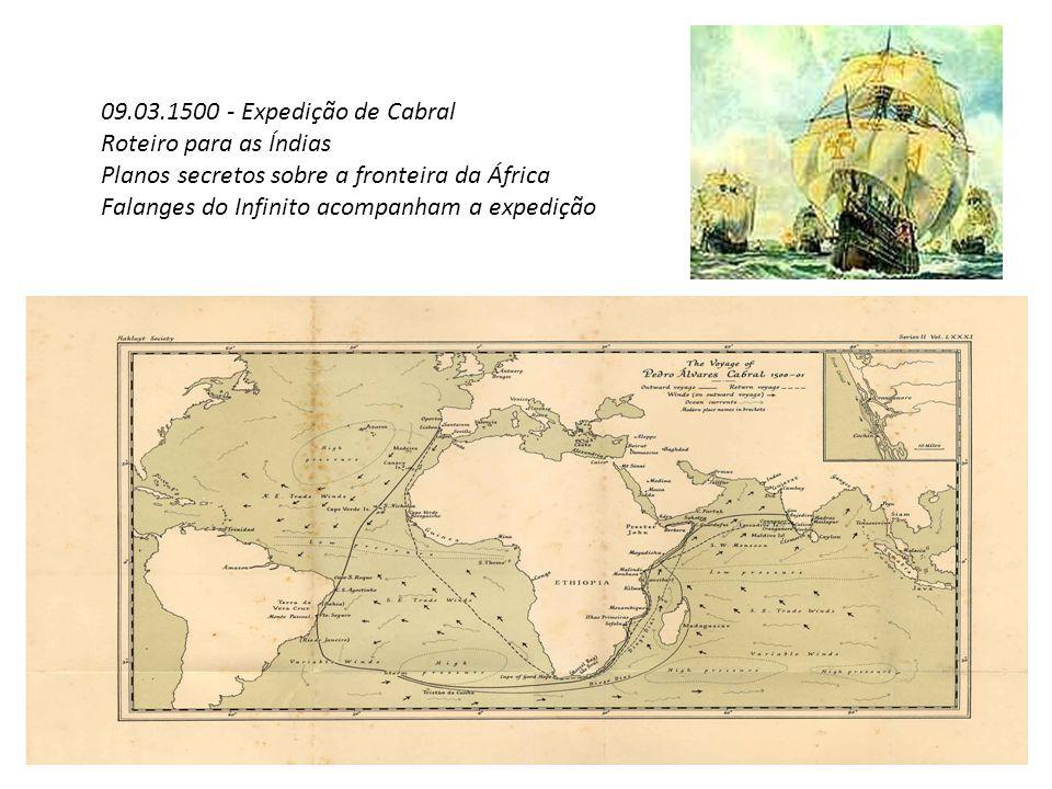 09.03.1500 - Expedição de Cabral Roteiro para as Índias Planos secretos sobre a fronteira da África Falanges do Infinito acompanham a expedição