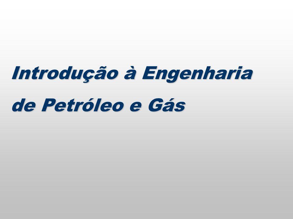 Introdução à Engenharia de Petróleo e Gás