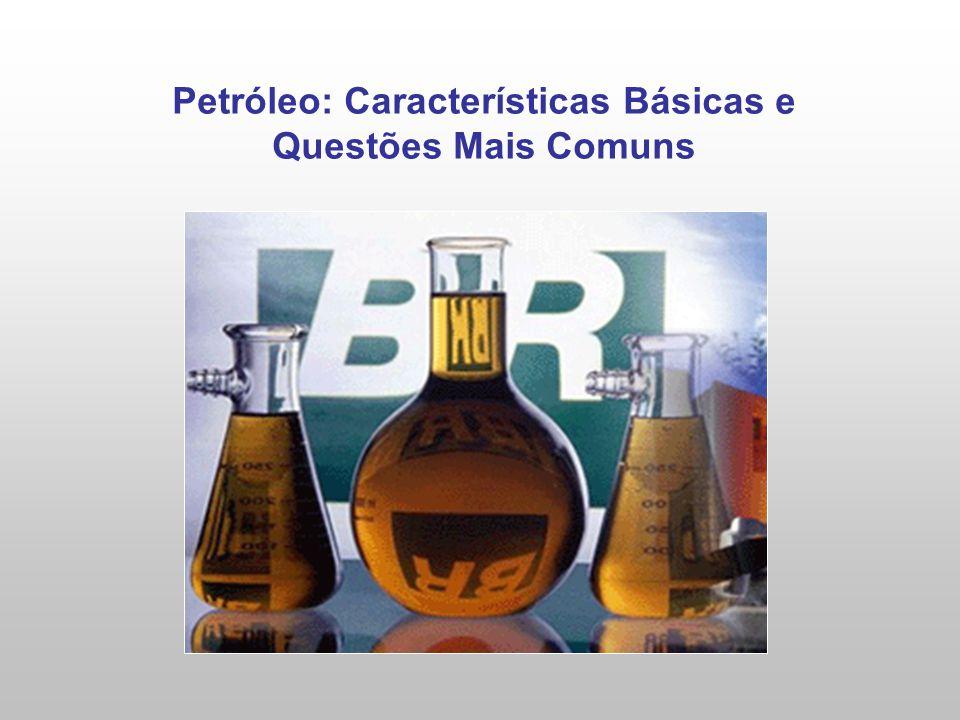 Petróleo: Características Básicas e Questões Mais Comuns