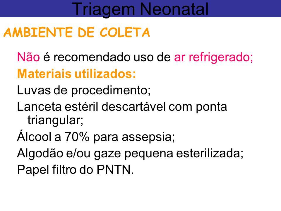 Não é recomendado uso de ar refrigerado; Materiais utilizados: Luvas de procedimento; Lanceta estéril descartável com ponta triangular; Álcool a 70% p