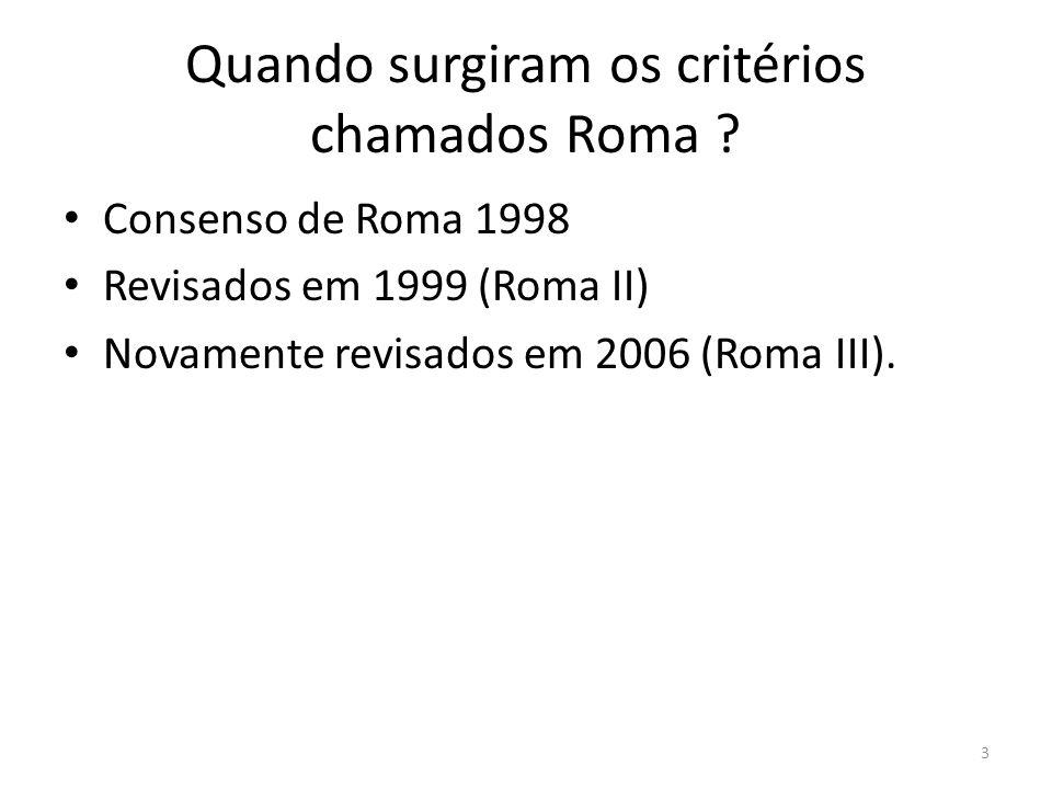 Quando surgiram os critérios chamados Roma .