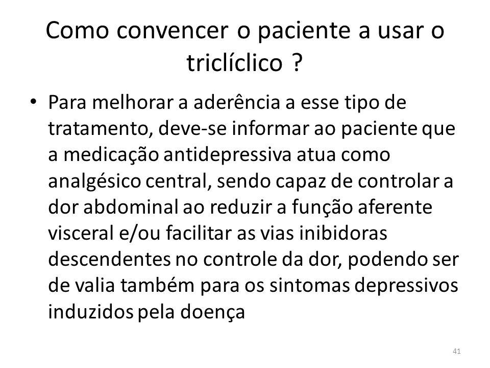 Como convencer o paciente a usar o triclíclico .