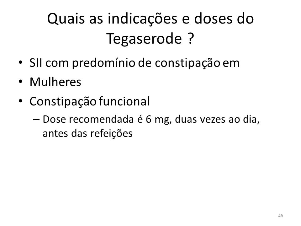 Quais as indicações e doses do Tegaserode .