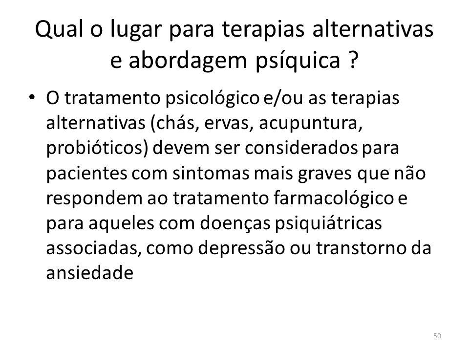 Qual o lugar para terapias alternativas e abordagem psíquica .