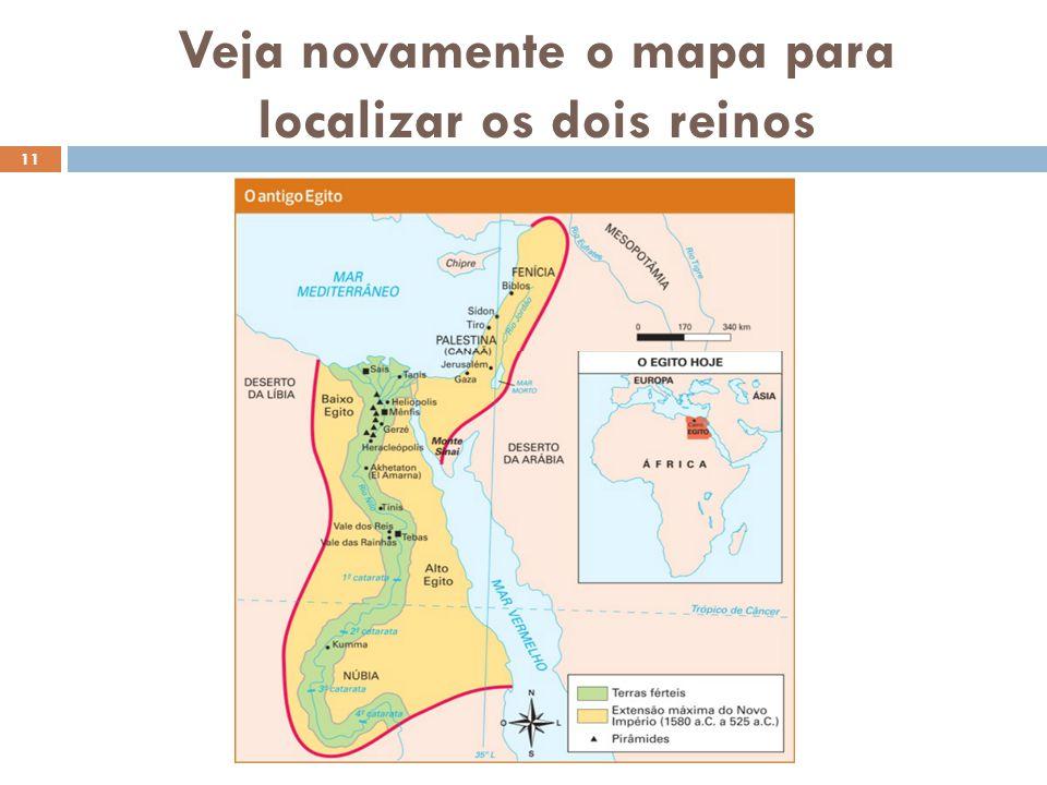 Veja novamente o mapa para localizar os dois reinos 11
