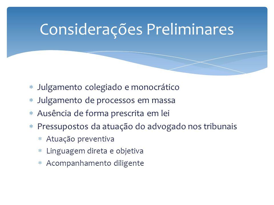 Julgamento colegiado e monocrático Julgamento de processos em massa Ausência de forma prescrita em lei Pressupostos da atuação do advogado nos tribuna