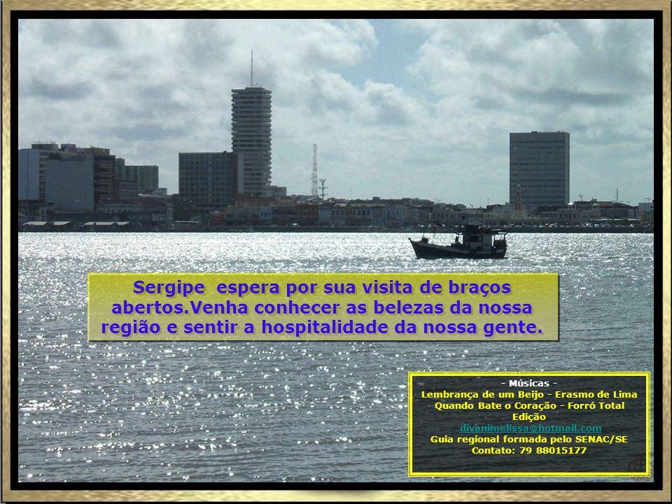 Assim como nós, o barqueiro também se vai, levando daqui de Aracaju e do Rio São Francisco, muita saudade e a lembrança de bons momentos aqui vividos...