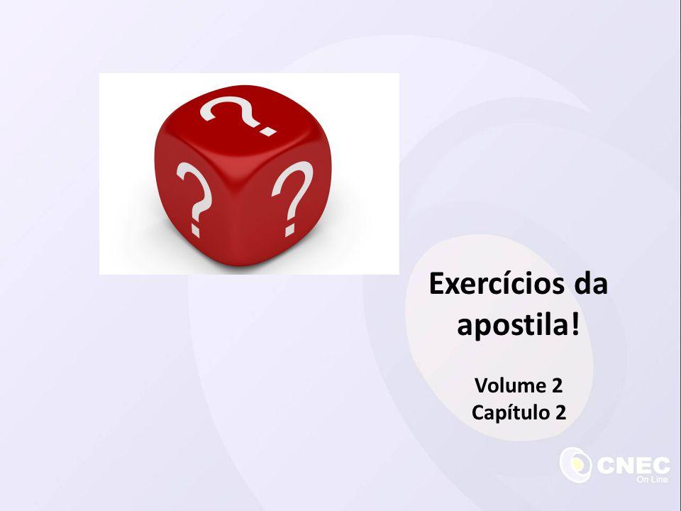 Exercícios da apostila! Volume 2 Capítulo 2