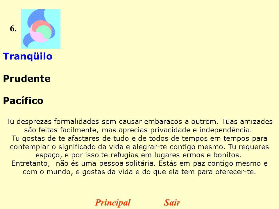 7.Despreocupado Brincalhão Alegre Tu amas uma vida livre e espontânea.